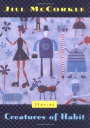 CREATURES OF HABIT by Jill McCorkle