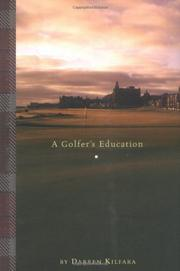 A GOLFER'S EDUCATION by Darren Kilfara