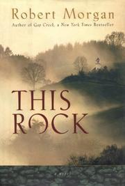 THIS ROCK by Robert Morgan