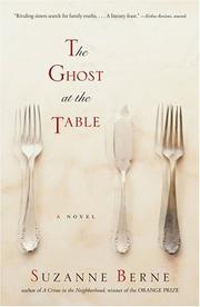 THE GHOST AT THE TABLE by Suzanne Berne