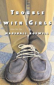 TROUBLE WITH GIRLS by Marshall Boswell
