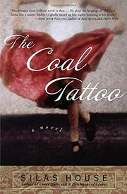 THE COAL TATTOO by Silas House