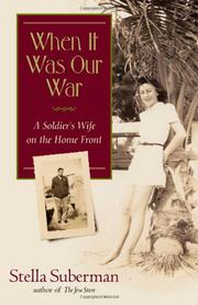 WHEN IT WAS OUR WAR by Stella Suberman