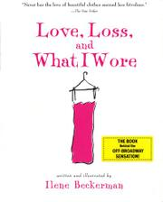 """""""LOVE, LOSS, AND WHAT I WORE"""" by Ilene Beckerman"""