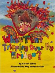 WHO'S THAT TRIPPING OVER MY BRIDGE? by Coleen Salley