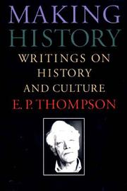 MAKING HISTORY by E.P. Thompson