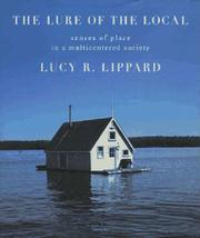 THE LURE OF THE LOCAL by Lucy R. Lippard