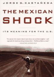 THE MEXICAN SHOCK by Jorge G. Castañeda