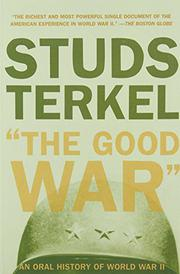 THE GOOD WAR by Studs Terkel