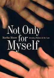 NOT ONLY FOR MYSELF by Martha Minow