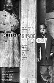 A DIFFERENT SHADE OF GRAY by Katherine S. Newman
