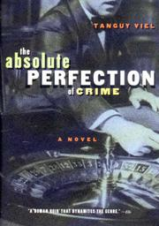 ABSOLUTE PERFECTION OF CRIME by Tanguy Viel