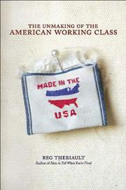 Cover art for THE UNMAKING OF THE AMERICAN WORKING CLASS