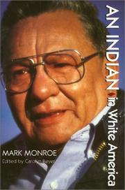 AN INDIAN IN WHITE AMERICA by Mark Monroe