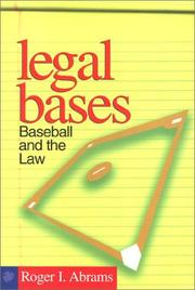LEGAL BASES: BASEBALL AND THE LAW by Roger I. Abrams
