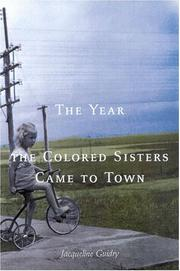 THE YEAR THE COLORED SISTERS CAME TO TOWN by Jacqueline Guidry