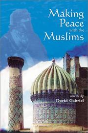 MAKING PEACE WITH THE MUSLIMS by David Gabriel