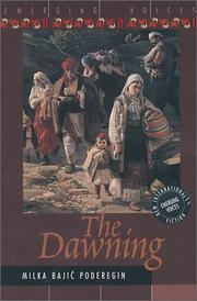 THE DAWNING by Milka Bajic-Poderegin