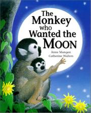 Cover art for THE MONKEY WHO WANTED THE MOON