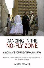 DANCING IN THE NO-FLY ZONE by Hadani Ditmars