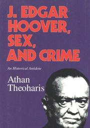 J. EDGAR HOOVER, SEX, AND CRIME by Athan Theoharis