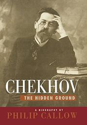 CHEKHOV by Philip Callow