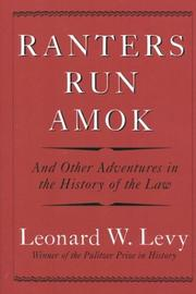 RANTERS RUN AMOK by Leonard W. Levy