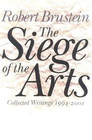 THE SIEGE OF THE ARTS by Robert Brustein