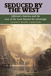 SEDUCED BY THE WEST by Laurie Winn Carlson