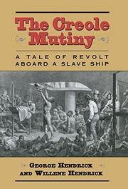 THE CREOLE MUTINY by George Hendrick