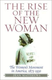 THE RISE OF THE NEW WOMAN by Jean Matthews