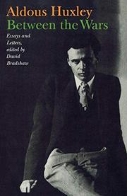 BETWEEN THE WARS: Essays and Letters by Aldous Huxley