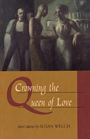 CROWNING THE QUEEN OF LOVE by Susan Welch