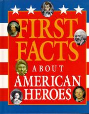 FIRST FACTS ABOUT AMERICAN HEROES by David C. King