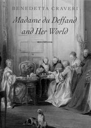 MADAME DU DEFFAND AND HER WORLD by Benedetta Craveri