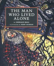 THE MAN WHO LIVED ALONE by Donald Hall