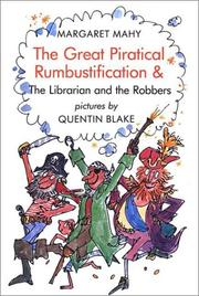 THE GREAT PIRATICAL RUMBUSTIFICATION & THE LIBRARIAN AND THE ROBBERS by Quentin Blake