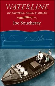 WATERLINE: Of Fathers, Sons and Boats by Joe Soucheray