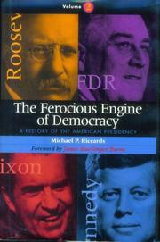 THE FEROCIOUS ENGINE OF DEMOCRACY by Michael P. Riccards