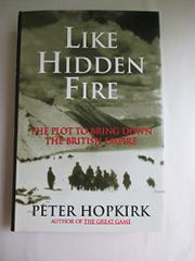 LIKE HIDDEN FIRE by Peter Hopkirk