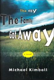 THE WAY THE FAMILY GOT AWAY by Michael Kimball