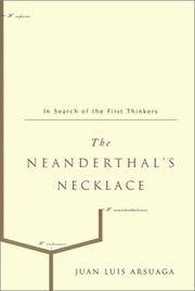 THE NEANDERTHAL'S NECKLACE by Juan Luis Arsuaga