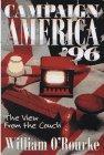 CAMPAIGN AMERICA '96 by William O'Rourke
