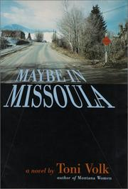 MAYBE IN MISSOULA by Toni Volk