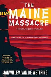 The Maine Massacre By Janwillem Van De Wetering Kirkus Reviews