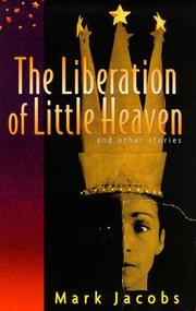 THE LIBERATION OF LITTLE HEAVEN by Mark Jacobs