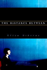 THE DISTANCE BETWEEN by Eliza Osborne