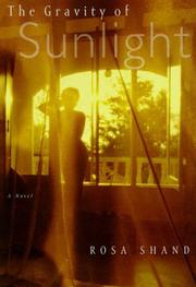 THE GRAVITY OF SUNLIGHT by Rosa Shand
