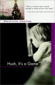 HUSH, IT'S A GAME by Patricia Carlon