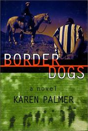 BORDER DOGS by Karen Palmer